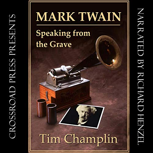 Mark Twain Speaking from the Grave audiobook cover art