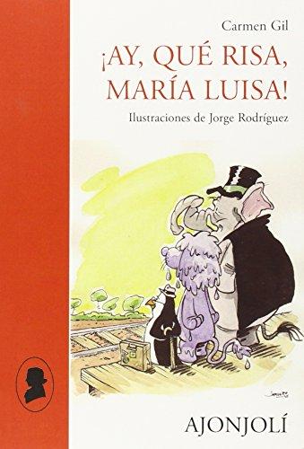 ¡Ay, qué risa, María Luisa!: Ilustraciones de Jorge Rodríguez (Ajonjolí)