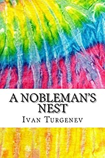 A Nobleman's Nest: Includes MLA Style Citations for Scholarly Secondary Sources, Peer-Reviewed Journal Articles and Critic...