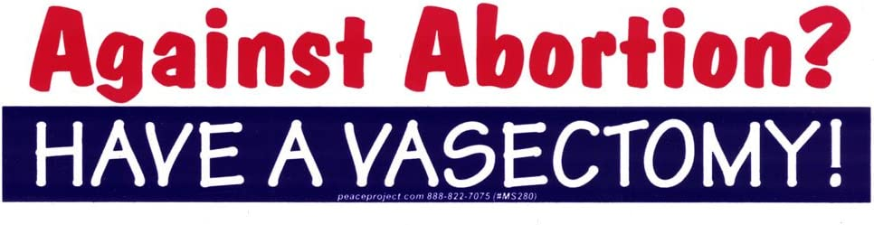 Peace Resource Max 67% OFF Project Against Excellent Abortion? Pro- - Vasectomy A Have