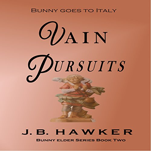 Vain Pursuits     Bunny Elder Adventures, Book 2              By:                                                                                                                                 J. B. Hawker                               Narrated by:                                                                                                                                 Wendy Kay White                      Length: 5 hrs and 15 mins     Not rated yet     Overall 0.0