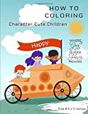 How to Coloring Character Cute Children: Happy Fun Play Learn Cute Beautiful And Entertaining With Illustrations Coloring Kits Books for Adult, Kids ... Ages 4-12, Size 8.5 x 11 Inches. (Series 11)