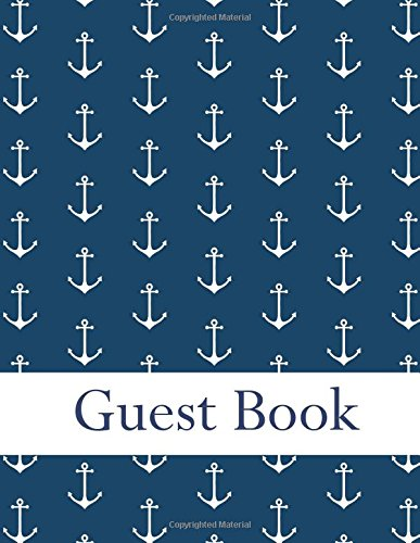 Guest Book: Nautical guestbook. 100 ruled pages.  Size: 8,5 x 11 inch. Illustrations cover and interior: white anchors on blue background pattern.