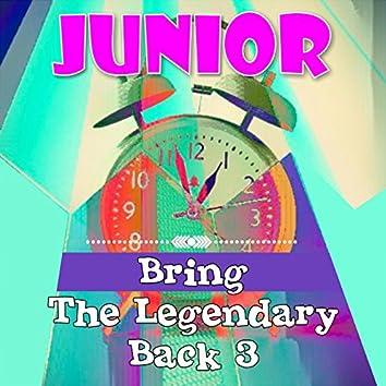 Bring The Legendary Back 3