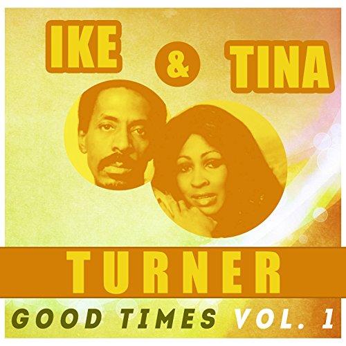 Ike & Tina Turner - Good Times, Vol. 1