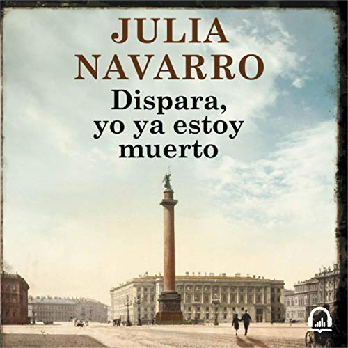 Dispara, yo ya estoy muerto [Shoot, I'm Already Dead] audiobook cover art
