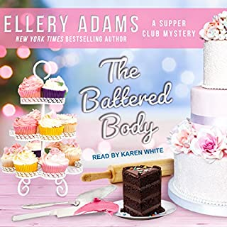 The Battered Body     Supper Club Mysteries Series, Book 5              By:                                                                                                                                 Ellery Adams                               Narrated by:                                                                                                                                 Karen White                      Length: 9 hrs and 54 mins     98 ratings     Overall 4.6