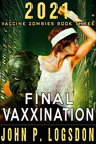 Final Vaxxination (2021 Vaccine Zombies Book 3)