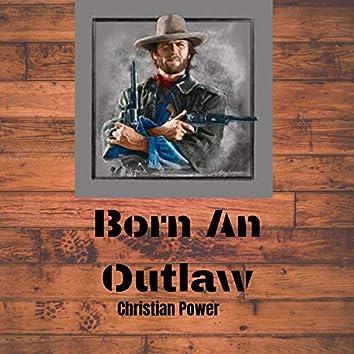 Born an Outlaw