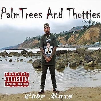 Palmtrees & Thotties