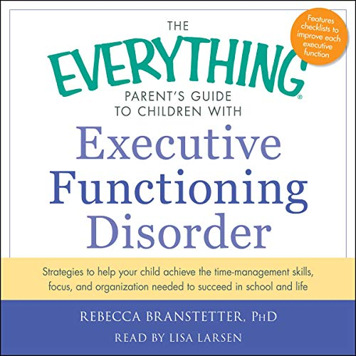 The Everything Parent's Guide to Children with Executive Functioning Disorder cover art