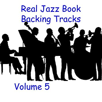 Real Jazz Book Backing Tracks Volume 5