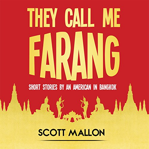 They Call Me Farang: Short Stories by an American in Bangkok audiobook cover art