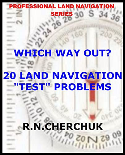 """WHICH WAY OUT? 20 LAND NAVIGATION \""""TEST\"""" PROBLEMS: MILITARY: Officers and NCO\'s In a Command Role (English Edition)"""