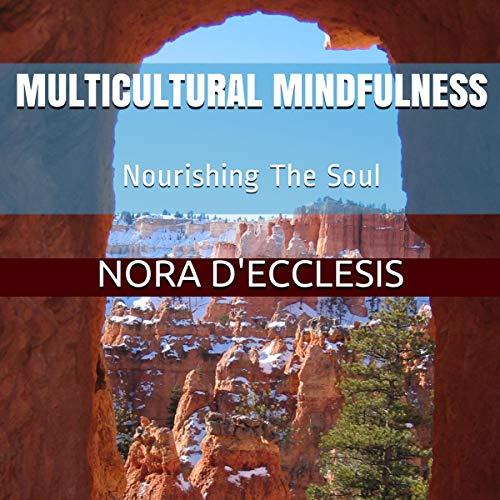 Couverture de Multicultural Mindfulness: Nourishing The Soul