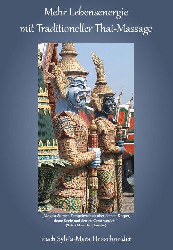 Mehr Lebensenergie mit Traditioneller Thai-Massage (German Edition)