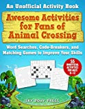 Awesome Activities for Fans of Animal Crossing: An Unofficial Activity BookۥWord Searches, Code-Breakers, and Matching Games to Improve Your Skills