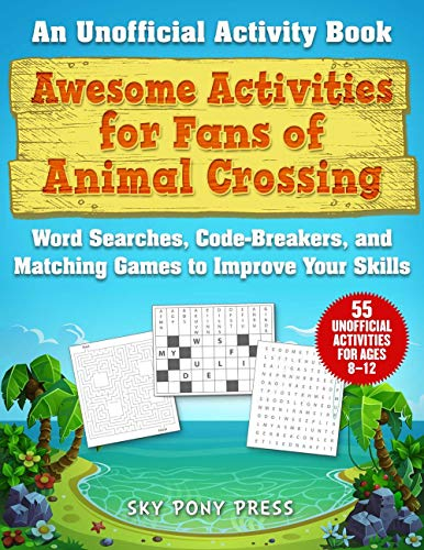 Awesome Activities for Fans of Animal Crossing: An Unofficial Activity Book--Word Searches, Code-Breakers, and Matching Games to...