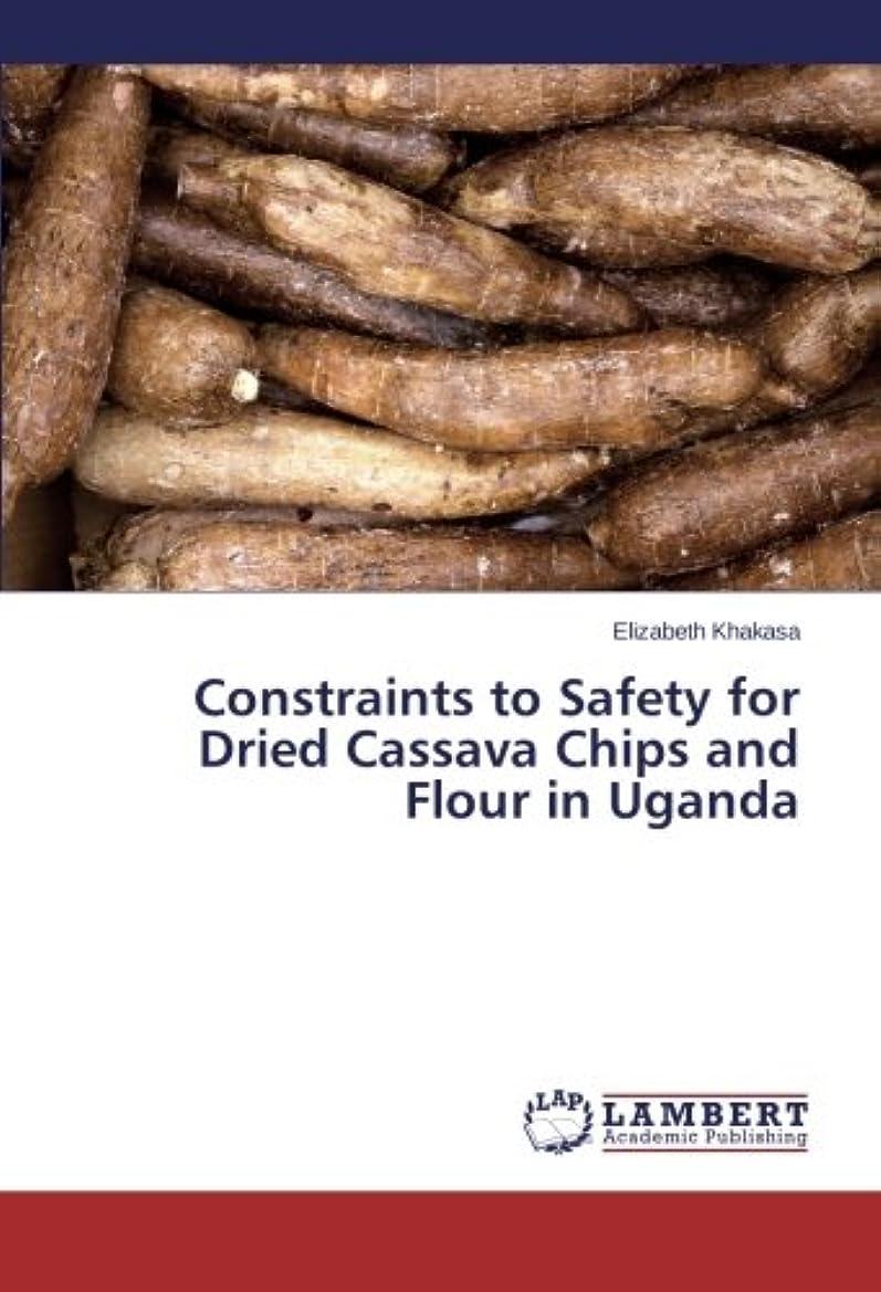 ピザジャズ予備Constraints to Safety for Dried Cassava Chips and Flour in Uganda
