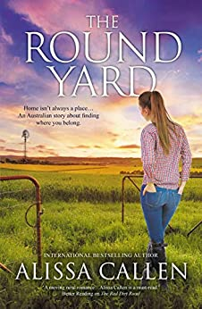The Round Yard (A Woodlea Novel, #5) by [Alissa Callen]