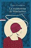 La ricamatrice di Winchester: I romanzi di Tracy Chevalier