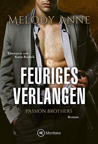 Feuriges Verlangen (Passion Brothers 3)