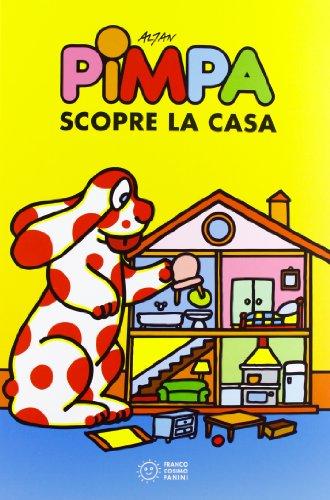 Pimpa scopre la casa. Ediz. illustrata