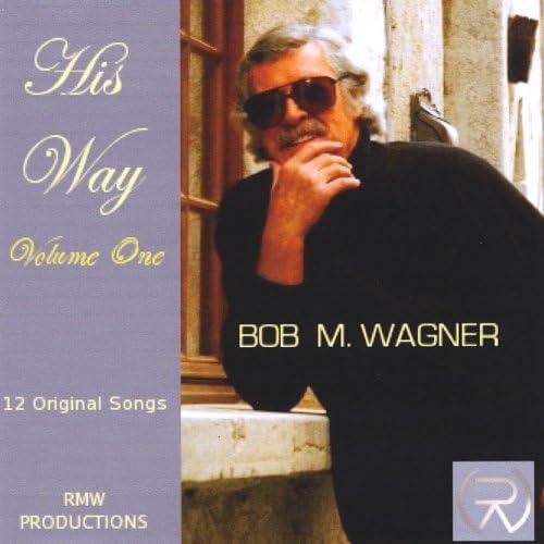 Robert M Wagner
