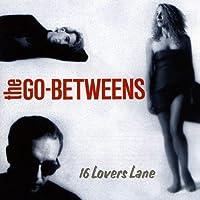 16 Lovers Lane by Go Betweens