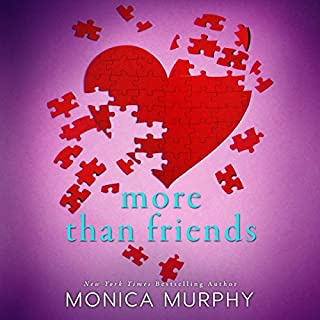 More Than Friends     Friends              By:                                                                                                                                 Monica Murphy                               Narrated by:                                                                                                                                 Kevin T. Collins,                                                                                        Emma Woodbine                      Length: 8 hrs and 45 mins     17 ratings     Overall 4.2