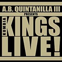 Kumbia Kings Live (A.B. Quintanilla III Presents) by A.B. Quintanilla & Kumbia Kings