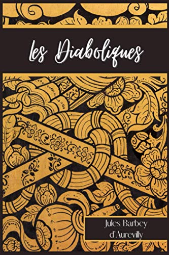 Les Diaboliques: Recueil de six nouvelles de Jules Barbey d'Aurevilly