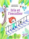 IRIS ET L'ESCALIER - A partir de 3 ans