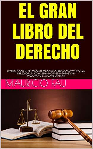 EL GRAN LIBRO DEL DERECHO: INTRODUCCIÓN AL DERECHO-DERECHO CIVIL-DERECHO CONSTITUCIONAL-DERECHO PÚBLICO-KELSEN-NINO-ROSS-LOEWENSTEIN-DICCIONARIO BÁSSICO DE DERECHO
