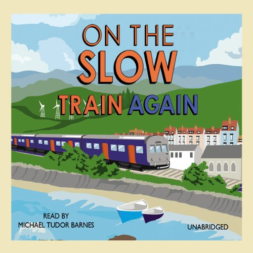On the Slow Train Again audiobook cover art
