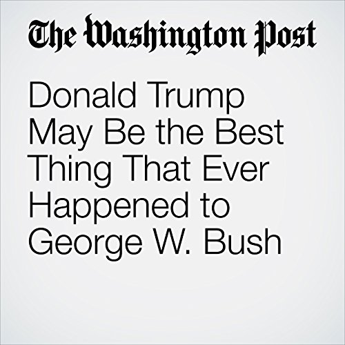 Donald Trump May Be the Best Thing That Ever Happened to George W. Bush copertina