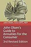 John Olsen's Guide to Annuities for the Consumer: 3rd Revised Edition