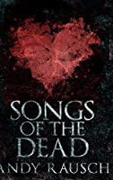 Songs Of The Dead: Large Print Hardcover Edition