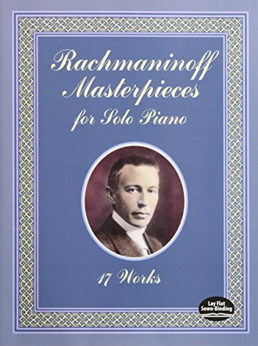 Rachmaninoff Masterpieces for Solo Piano: 17 Works (Dover Music for Piano)