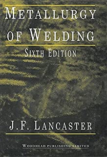 Metallurgy of Welding (Woodhead Publishing Series in Welding and Other Joining Technologies)