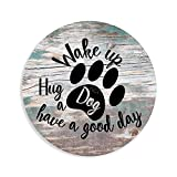 Wake Up Hug A Dog Have A Good Day Wooden Circle Sign, Rustic Wood Plaque Decor, Wall Hanging Artwork, Funny Home Decoration, 6 Inch with a Rope