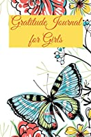 Gratitude Journal for Girls 170 pages 6x9-Inches: A Daily Positive Thinking Journal A Happiness Journal A Growth Mindset Journal for Girls Ages 8+