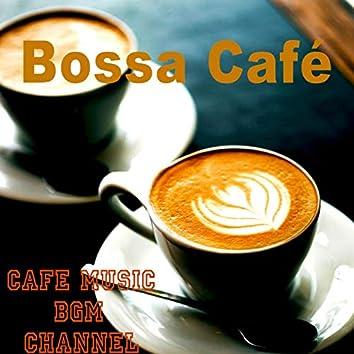 Bossa Café ~Coffee Music~