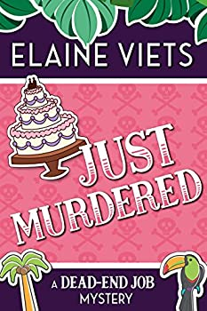 Just Murdered  A Dead-End Job Mystery Book 4