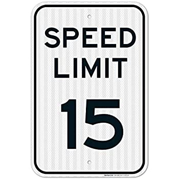 Speed Limit 15 MPH Sign Large 12x18 3M Reflective  EGP  Rust Free .63 Aluminum Weather/Fade Resistant Easy Mounting Indoor/Outdoor Use Made in USA by Sigo Signs