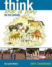 Think Like a Pony on the Ground: Step 3 Workbook (Bk. 3)