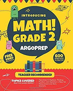 Introducing MATH! Grade 2 by ArgoPrep: 600+ Practice Questions + Comprehensive Overview of Each Topic + Detailed Video Explanations Included   2nd Grade Math Workbook