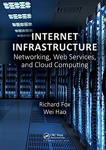 Compare Textbook Prices for Internet Infrastructure: Networking, Web Services, and Cloud Computing 1 Edition ISBN 9780367572792 by Fox, Richard,Hao, Wei