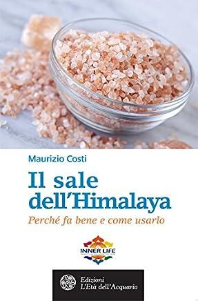 Il sale dellHimalaya: Perché fa bene e come usarlo