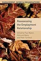 Reassessing the Employment Relationship (Management, Work and Organisations)